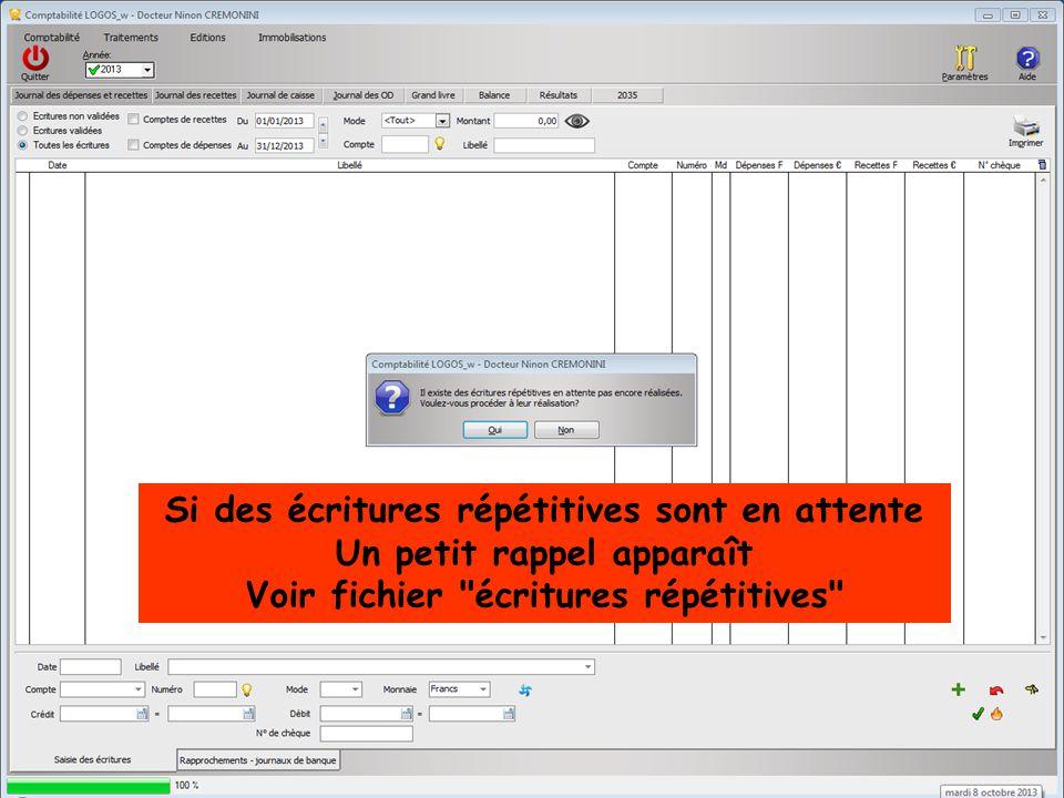 Si des écritures répétitives sont en attente Un petit rappel apparaît Voir fichier écritures répétitives