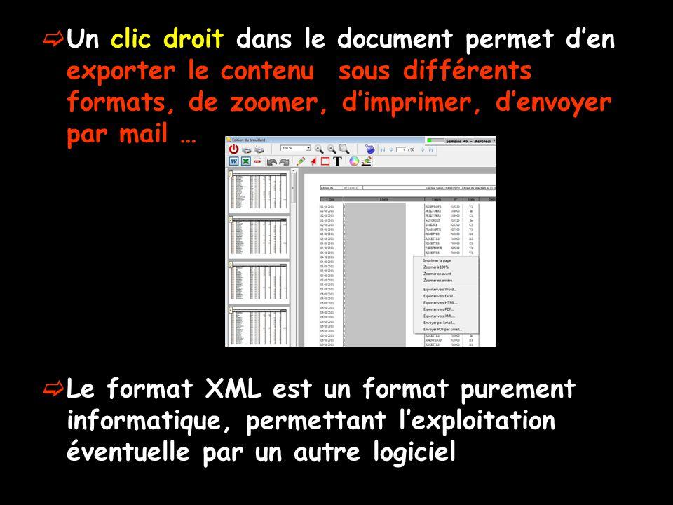 Un clic droit dans le document permet den exporter le contenu sous différents formats, de zoomer, dimprimer, denvoyer par mail … Le format XML est un format purement informatique, permettant lexploitation éventuelle par un autre logiciel