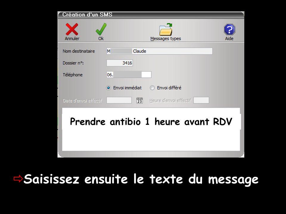 Saisissez ensuite le texte du message Prendre antibio 1 heure avant RDV