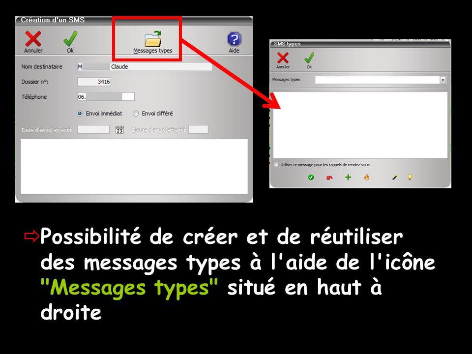 Possibilité de créer et de réutiliser des messages types à l aide de l icône Messages types situé en haut à droite
