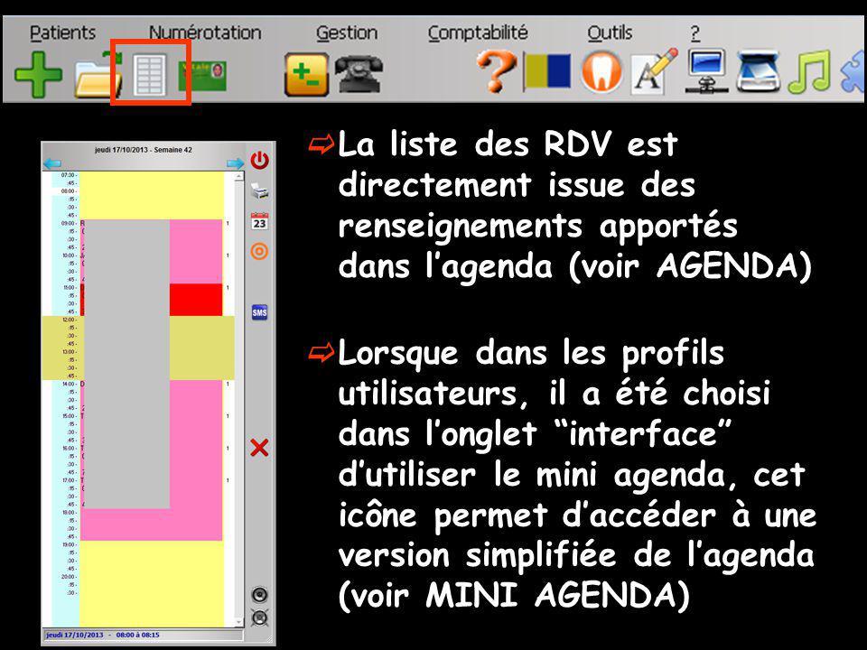 La liste des RDV est directement issue des renseignements apportés dans lagenda (voir AGENDA) Lorsque dans les profils utilisateurs, il a été choisi d