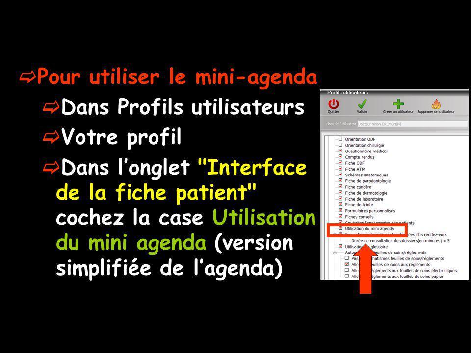 Pour utiliser le mini-agenda Dans Profils utilisateurs Votre profil Dans longlet