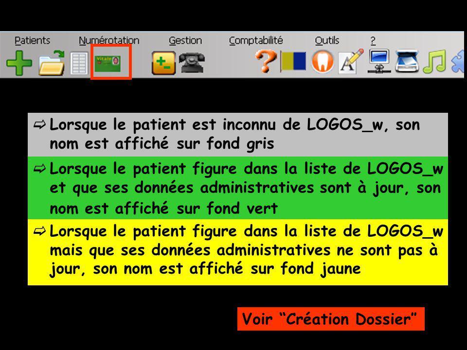 Lorsque le patient est inconnu de LOGOS_w, son nom est affiché sur fond gris Lorsque le patient figure dans la liste de LOGOS_w et que ses données adm