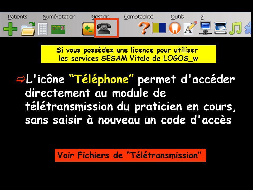 L'icône Téléphone permet d'accéder directement au module de télétransmission du praticien en cours, sans saisir à nouveau un code d'accès Voir Fichier
