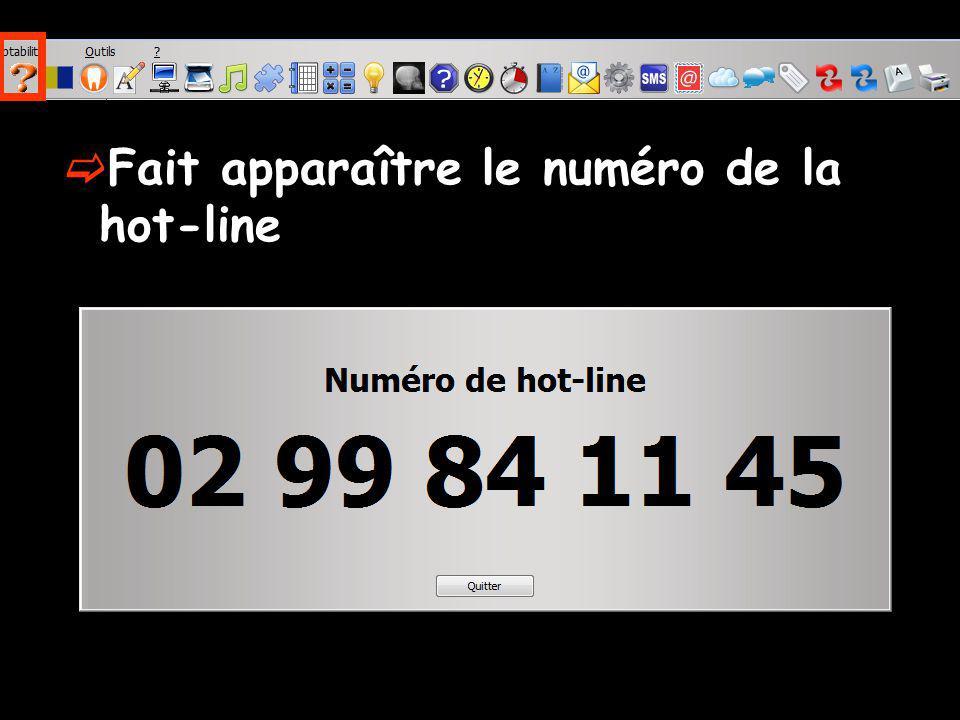Fait apparaître le numéro de la hot-line