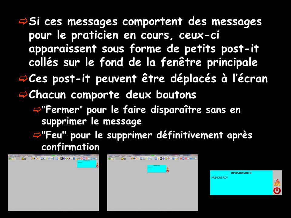 Si ces messages comportent des messages pour le praticien en cours, ceux-ci apparaissent sous forme de petits post-it collés sur le fond de la fenêtre