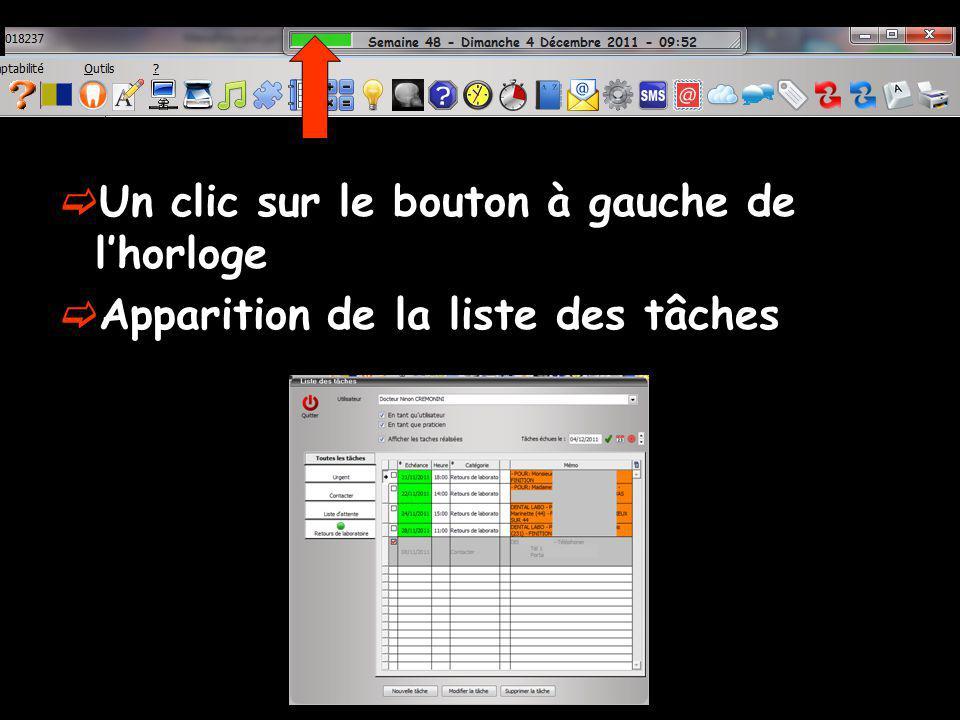 Un clic sur le bouton à gauche de lhorloge Apparition de la liste des tâches