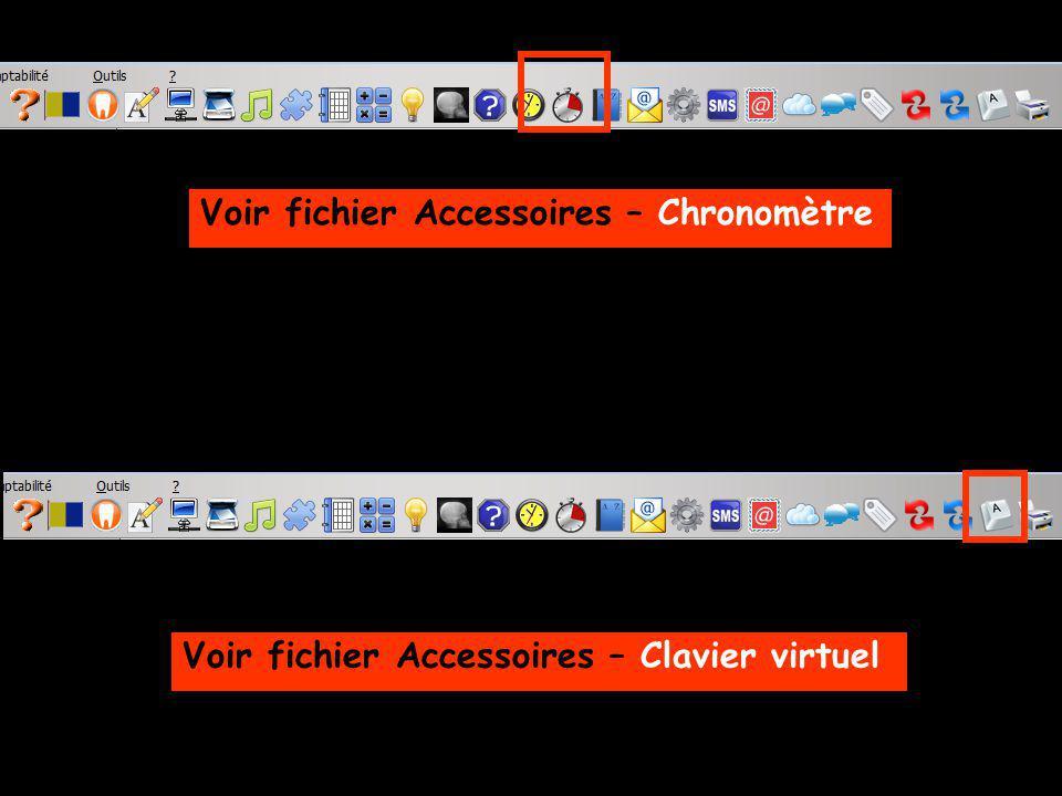 Voir fichier Accessoires – Chronomètre Voir fichier Accessoires – Clavier virtuel