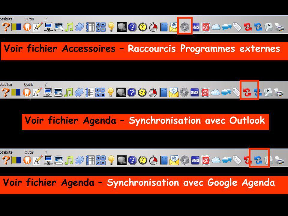 Voir fichier Accessoires – Raccourcis Programmes externes Voir fichier Agenda – Synchronisation avec Outlook Voir fichier Agenda – Synchronisation ave
