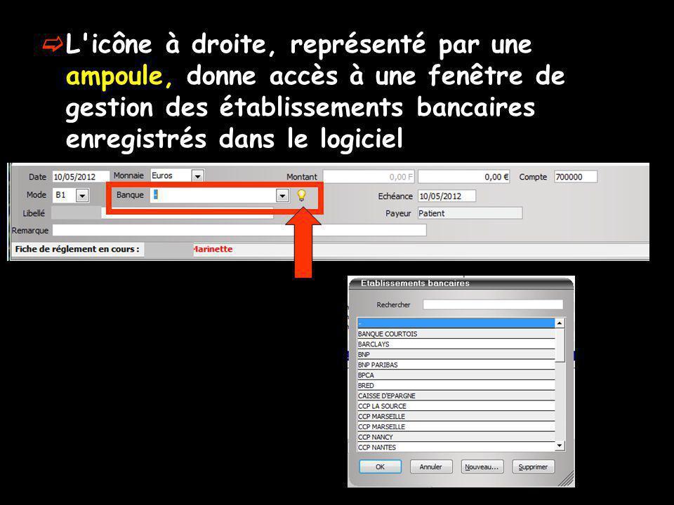 L icône à droite, représenté par une ampoule, donne accès à une fenêtre de gestion des établissements bancaires enregistrés dans le logiciel