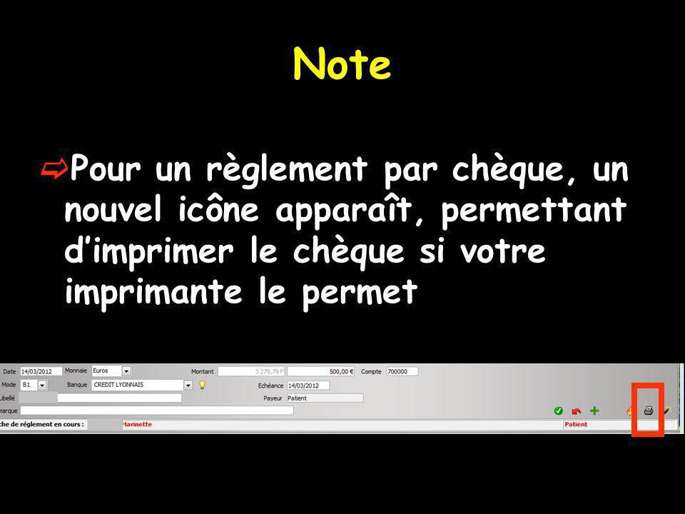 Note Pour un règlement par chèque, un nouvel icône apparaît, permettant dimprimer le chèque si votre imprimante le permet