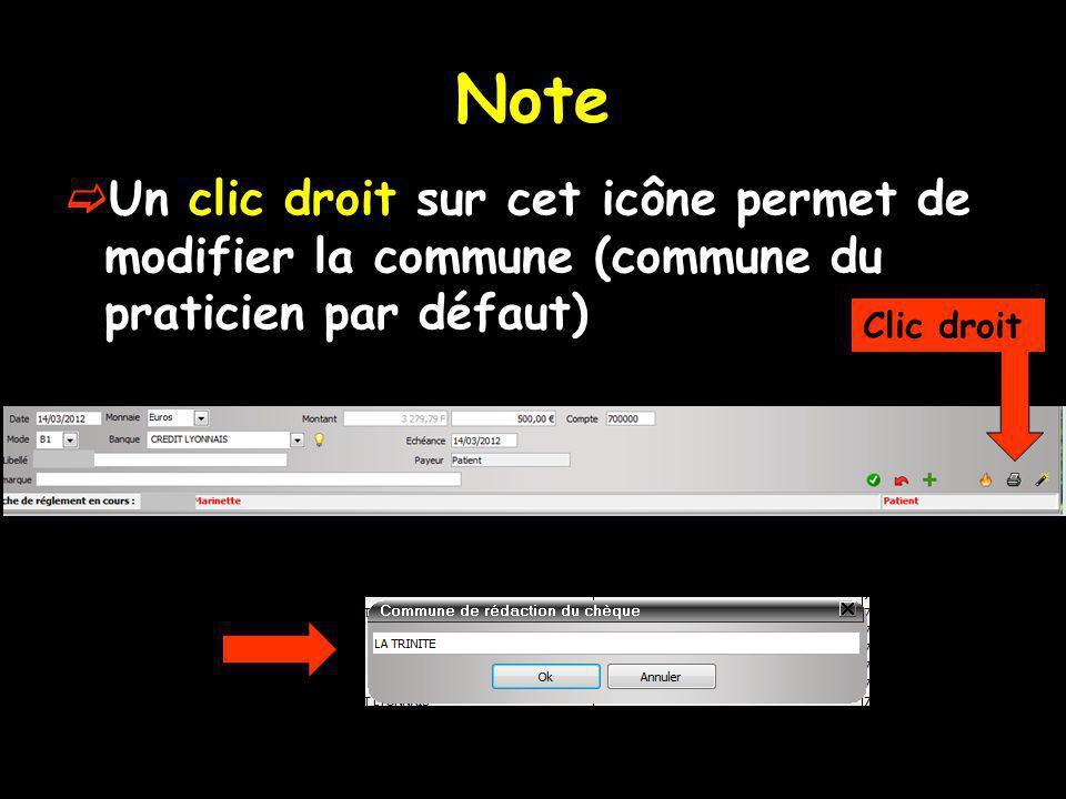 Note Un clic droit sur cet icône permet de modifier la commune (commune du praticien par défaut) Clic droit