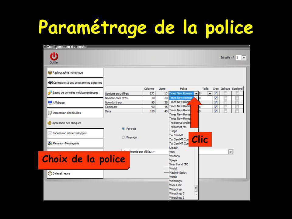 Paramétrage de la police Clic Choix de la police