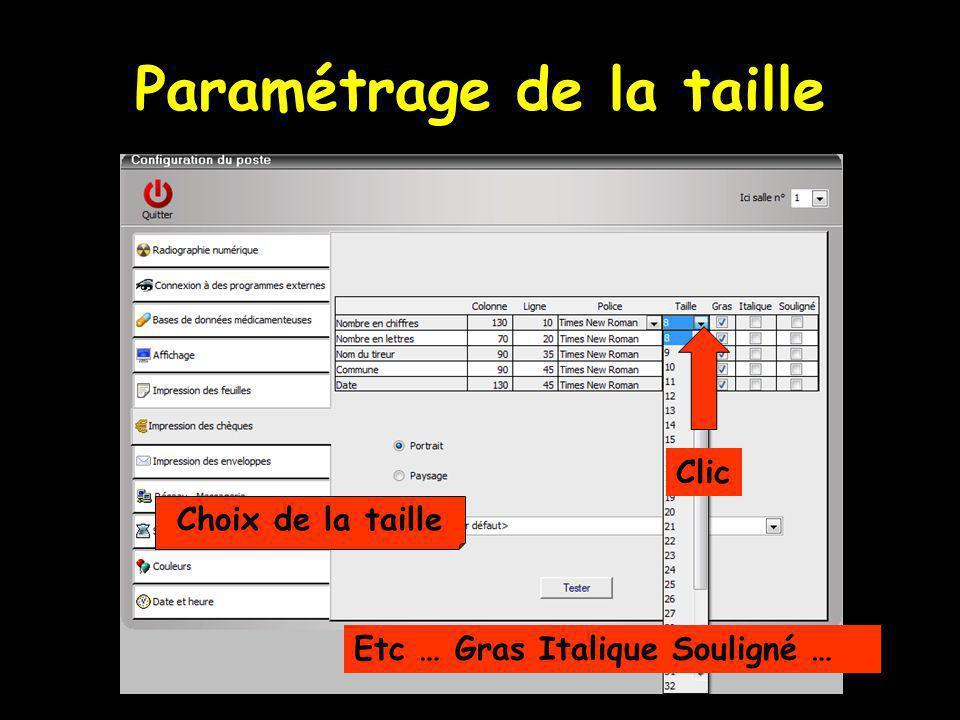 Paramétrage de la taille Clic Choix de la taille Etc … Gras Italique Souligné …