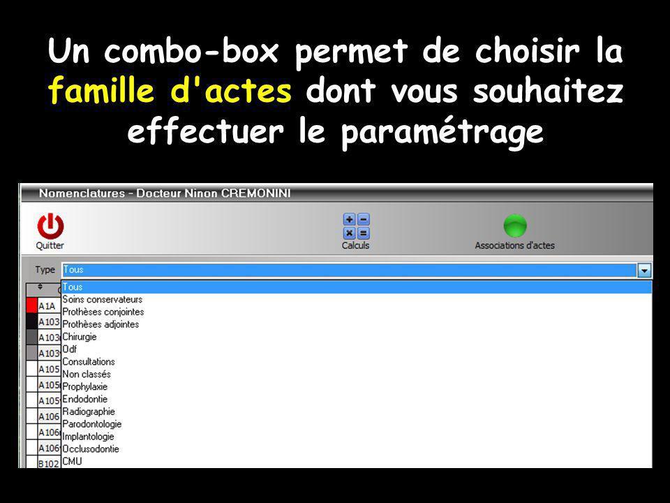 Un combo-box permet de choisir la famille d actes dont vous souhaitez effectuer le paramétrage
