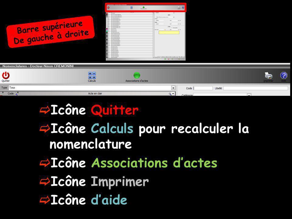 Icône Quitter Icône Calculs pour recalculer la nomenclature Icône Associations dactes Icône Imprimer Icône daide Barre supérieure De gauche à droite