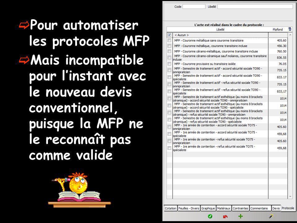 Pour automatiser les protocoles MFP Mais incompatible pour linstant avec le nouveau devis conventionnel, puisque la MFP ne le reconnaît pas comme valide