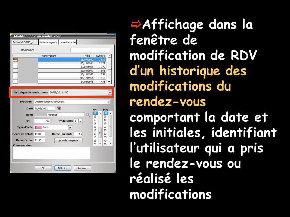 Affichage dans la fenêtre de modification de RDV dun historique des modifications du rendez-vous comportant la date et les initiales, identifiant lutilisateur qui a pris le rendez-vous ou réalisé les modifications