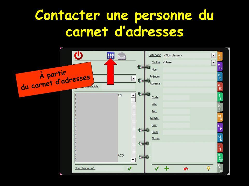 Contacter une personne du carnet dadresses À partir du carnet dadresses