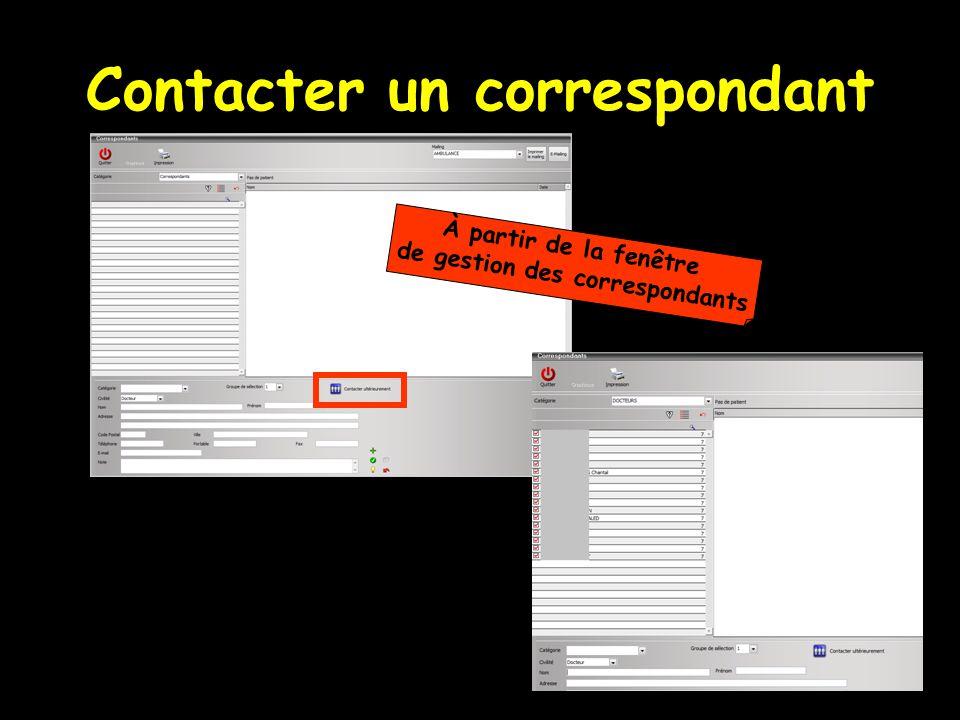 Contacter un correspondant À partir de la fenêtre de gestion des correspondants