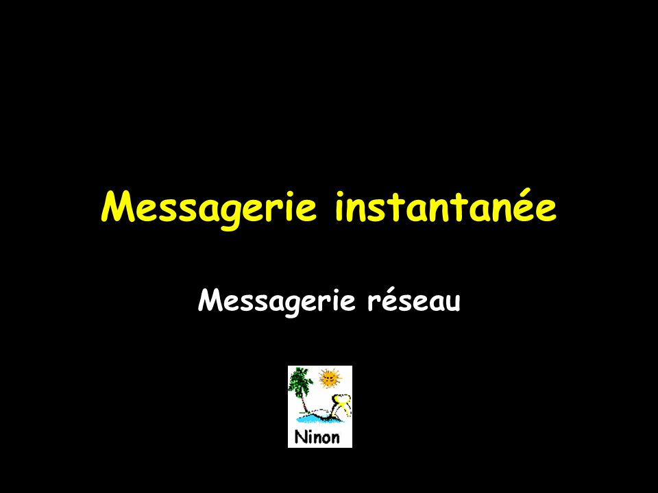 Messagerie instantanée Messagerie réseau