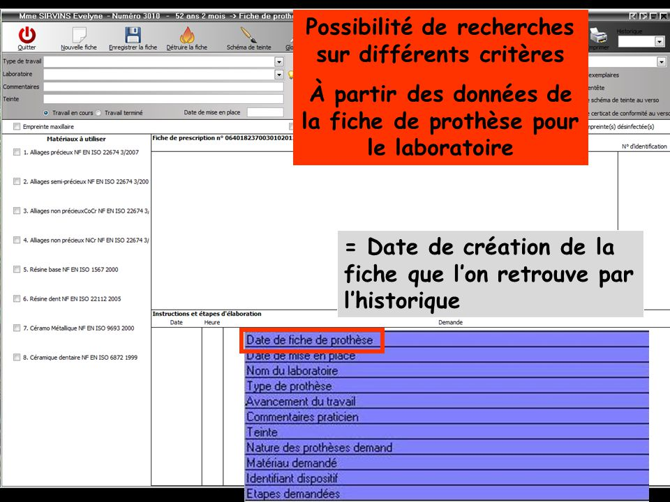 Possibilité de recherches sur différents critères À partir des données de la fiche de prothèse pour le laboratoire = Date de création de la fiche que