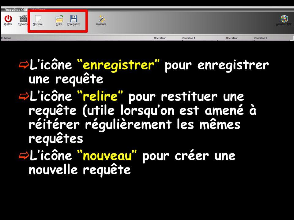 Licône enregistrer pour enregistrer une requête Licône relire pour restituer une requête (utile lorsquon est amené à réitérer régulièrement les mêmes