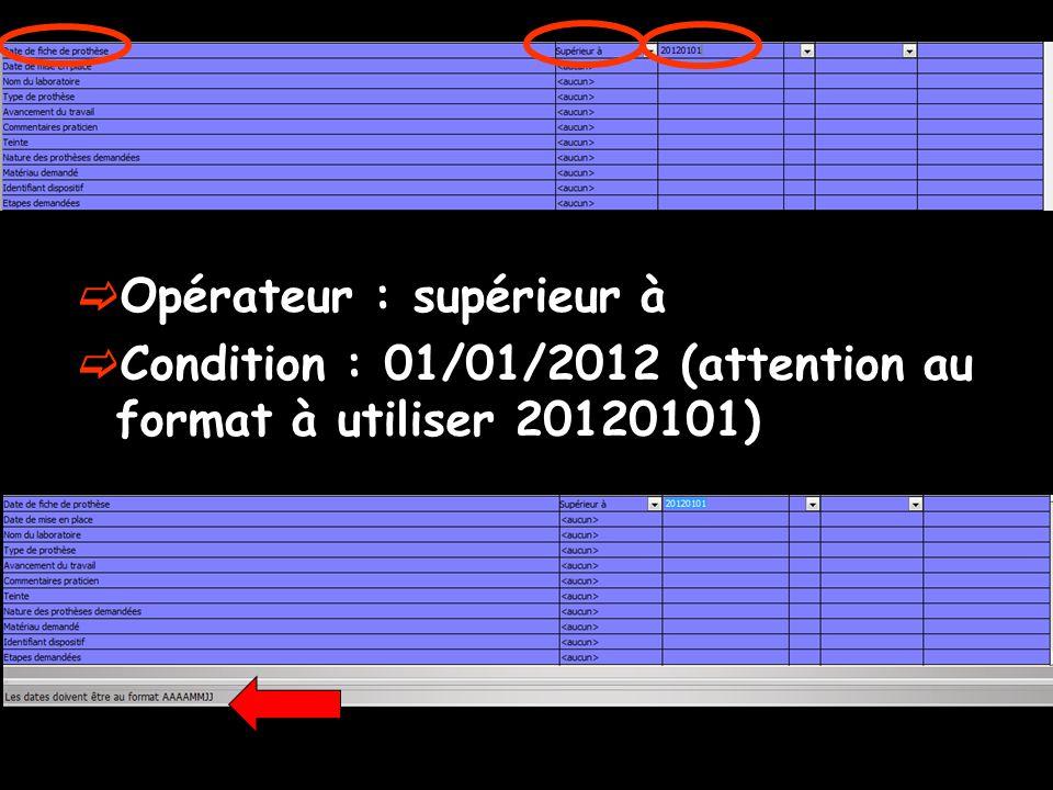 Opérateur : supérieur à Condition : 01/01/2012 (attention au format à utiliser 20120101)
