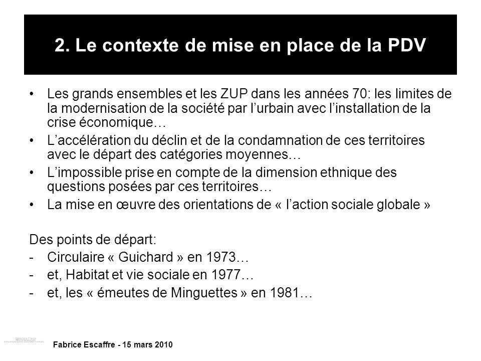 2. Le contexte de mise en place de la PDV Les grands ensembles et les ZUP dans les années 70: les limites de la modernisation de la société par lurbai