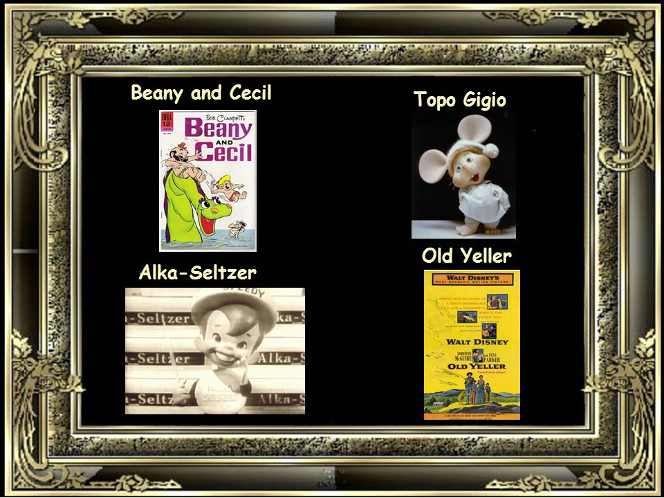 Beany and Cecil Topo Gigio Alka-Seltzer Old Yeller