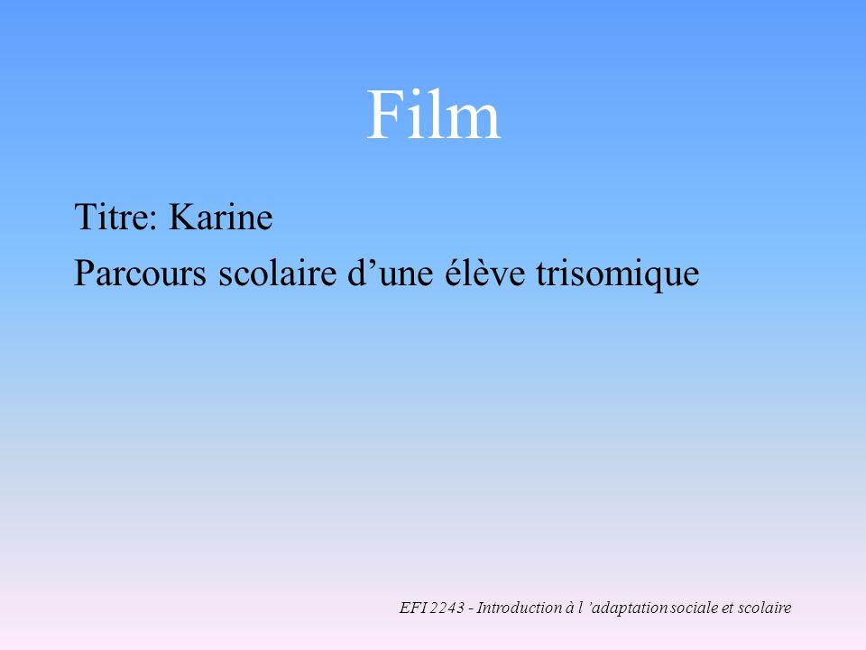 Film Titre: Karine Parcours scolaire dune élève trisomique EFI 2243 - Introduction à l adaptation sociale et scolaire