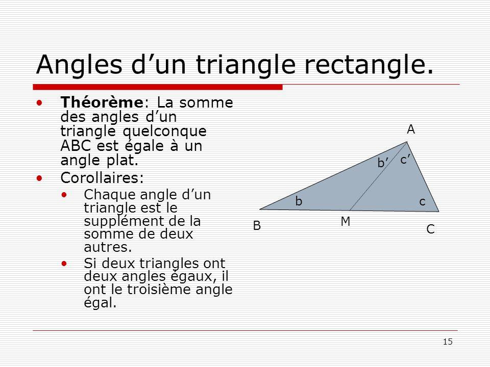 15 Angles dun triangle rectangle.