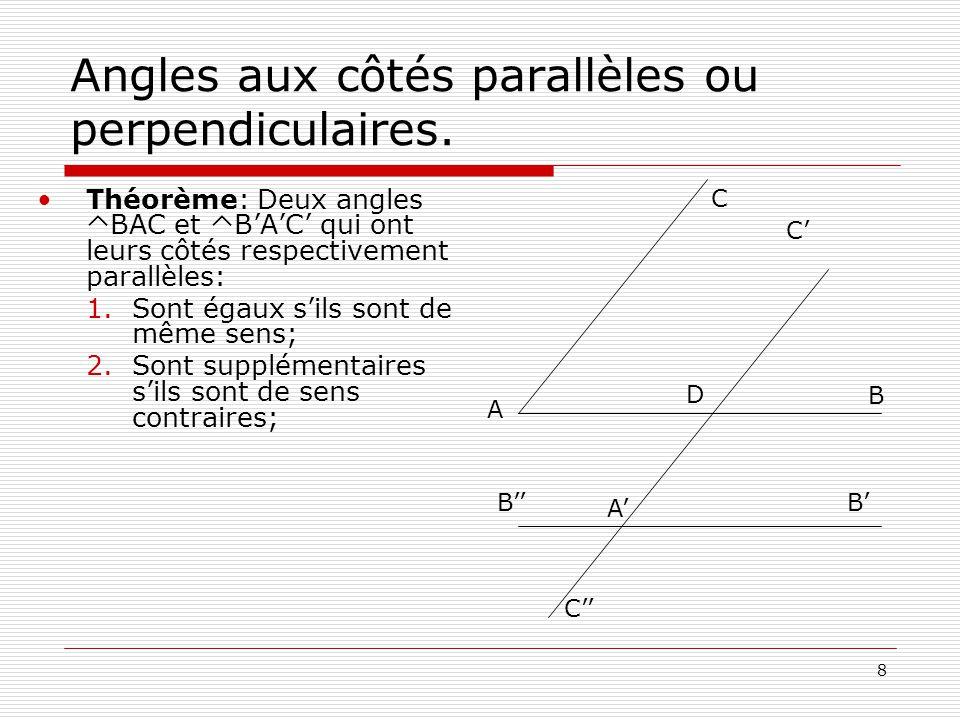 19 Trapèze.Un trapèze est un quadrilatère qui a deux côtés parallèles.