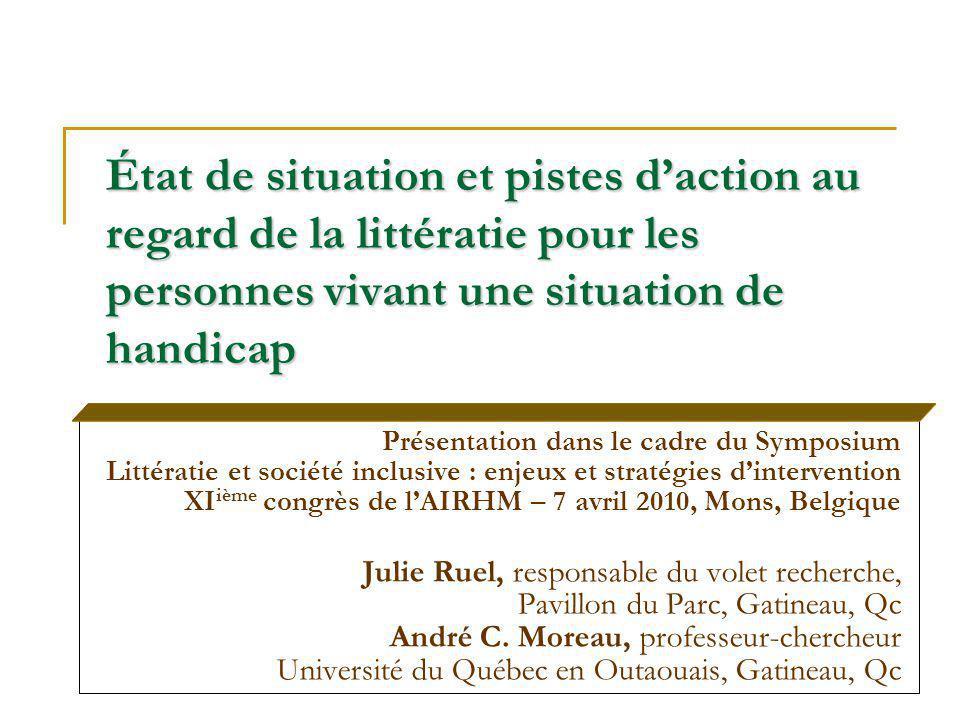 Ruel et Moreau, Mons, 2010 4 Objectifs de la présentation Approfondir la notion de littératie Sensibiliser les participants à létat de situation actuelle au regard … de la littératie pour la population en général de la littératie pour les personnes en situation de handicap Connaître des stratégies pour rejoindre les personnes dans une perspective inclusive