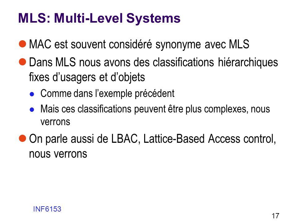 MLS: Multi-Level Systems MAC est souvent considéré synonyme avec MLS Dans MLS nous avons des classifications hiérarchiques fixes dusagers et dobjets C