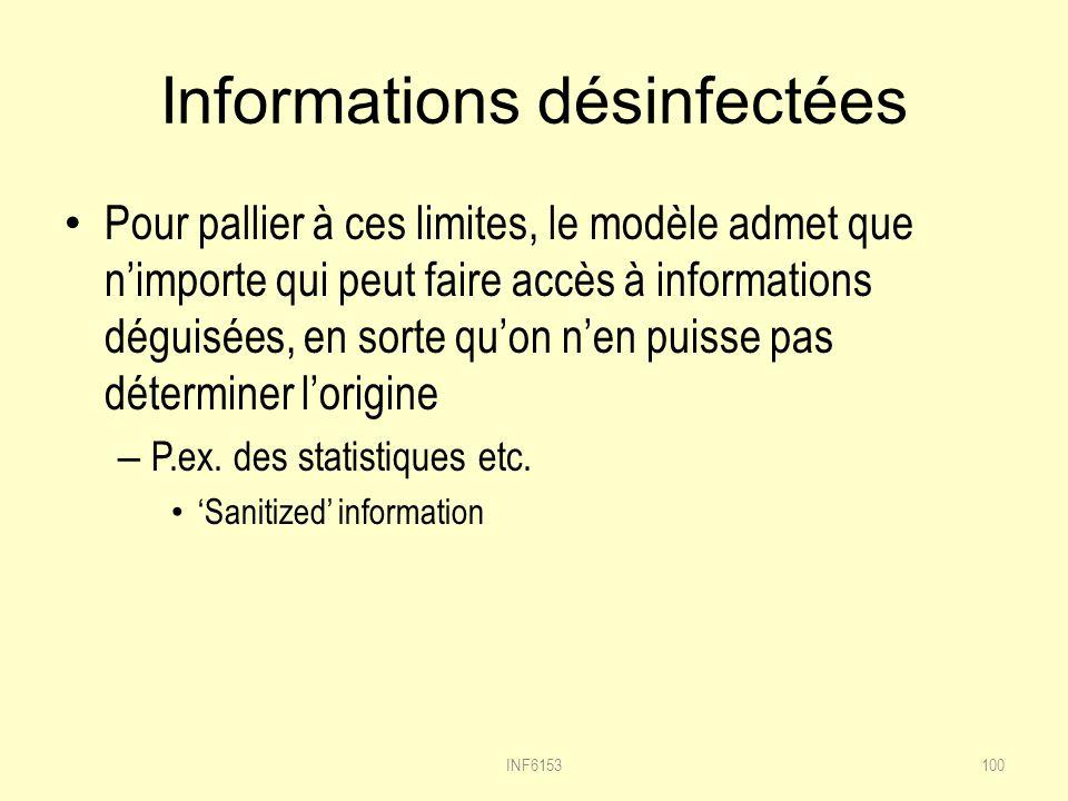 Informations désinfectées Pour pallier à ces limites, le modèle admet que nimporte qui peut faire accès à informations déguisées, en sorte quon nen puisse pas déterminer lorigine – P.ex.