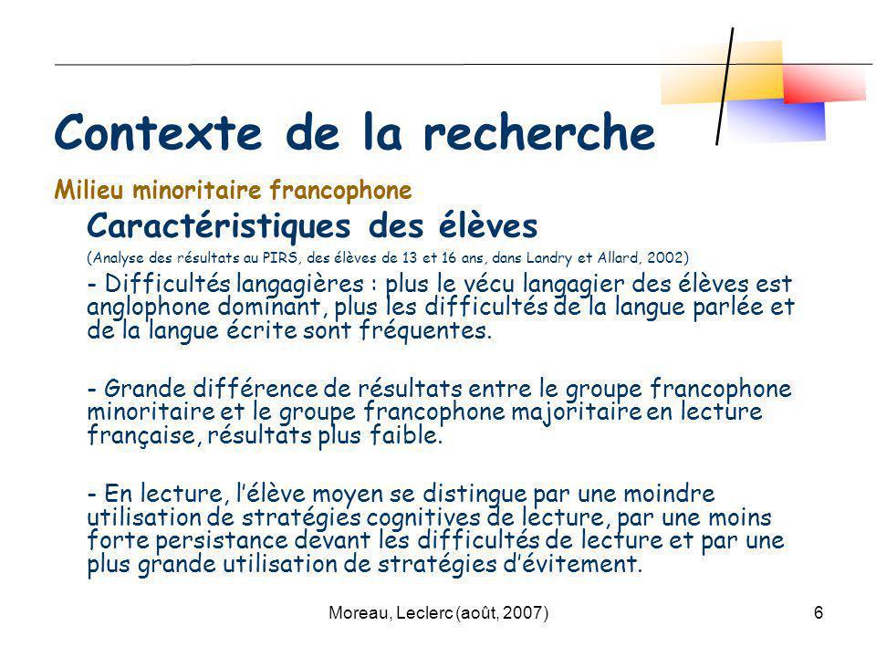 Moreau, Leclerc (août, 2007)6 Milieu minoritaire francophone Caractéristiques des élèves (Analyse des résultats au PIRS, des élèves de 13 et 16 ans, d
