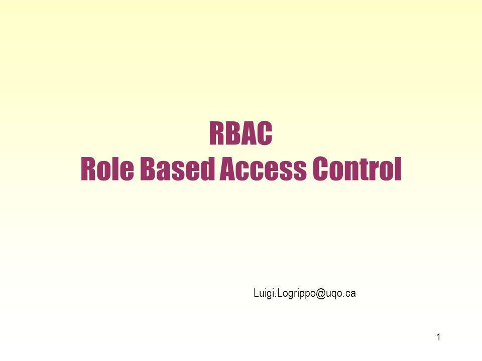 RBAC Role Based Access Control 1 Luigi.Logrippo@uqo.ca