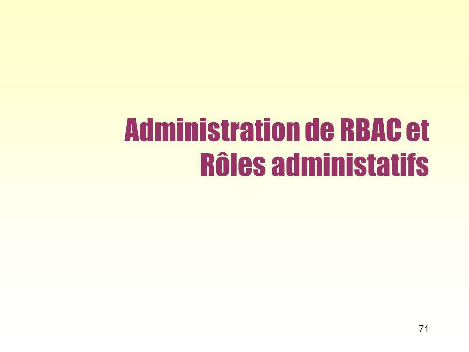 Administration de RBAC et Rôles administatifs 71