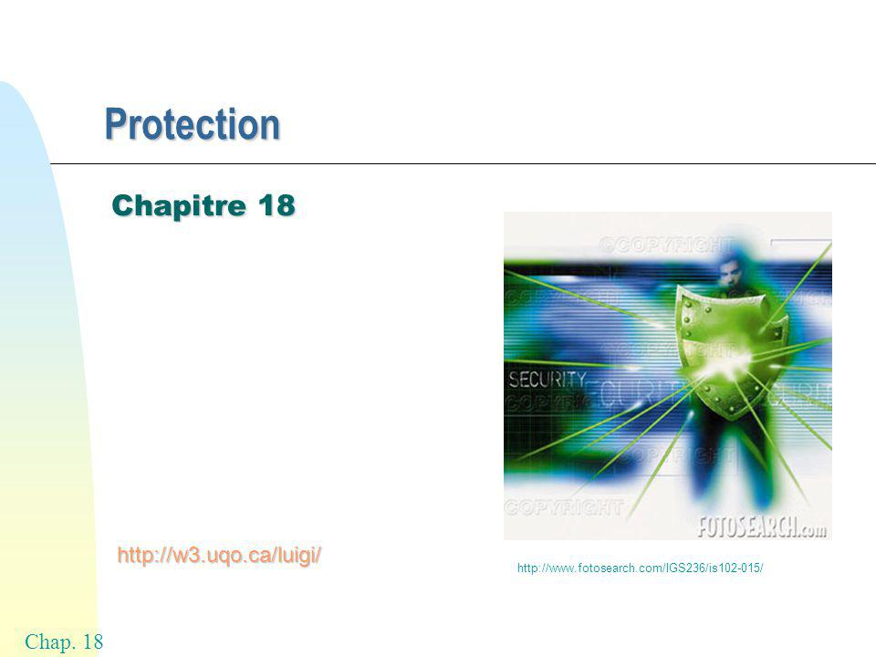 Chap. 18 Protection Chapitre 18 http://w3.uqo.ca/luigi/ http://www.fotosearch.com/IGS236/is102-015/