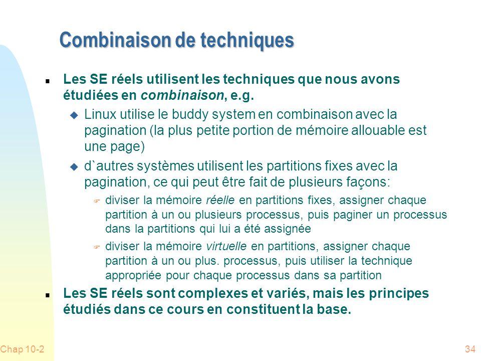 Chap 10-234 Combinaison de techniques n Les SE réels utilisent les techniques que nous avons étudiées en combinaison, e.g.