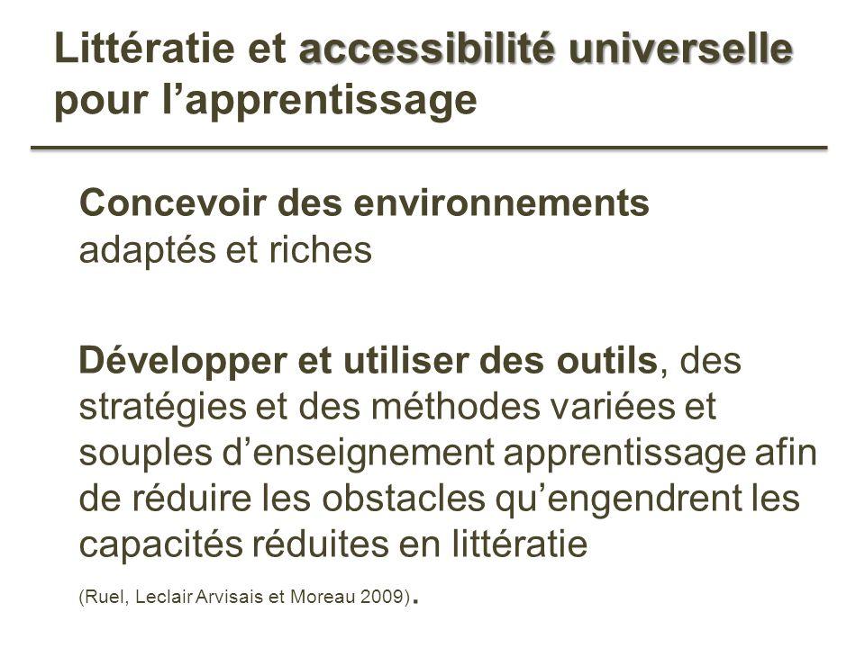 accessibilité universelle Littératie et accessibilité universelle pour lapprentissage Concevoir des environnements adaptés et riches Développer et uti