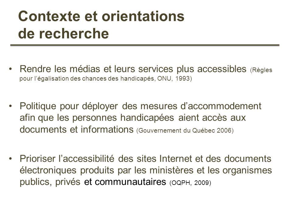 Contexte et orientations de recherche Rendre les médias et leurs services plus accessibles (Règles pour légalisation des chances des handicapés, ONU,