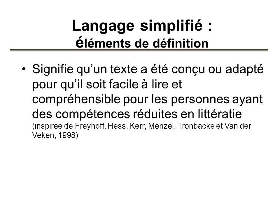 Langage simplifié : é léments de définition Signifie quun texte a été conçu ou adapté pour quil soit facile à lire et compréhensible pour les personne