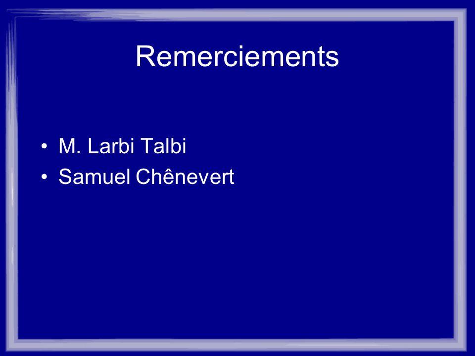 Remerciements M. Larbi Talbi Samuel Chênevert