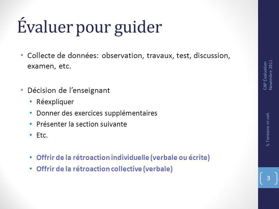 Évaluer pour guider Collecte de données: observation, travaux, test, discussion, examen, etc.