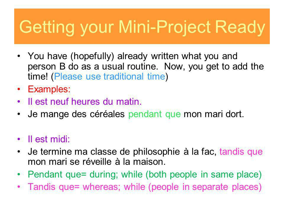 Getting your Mini-Project Ready You have (hopefully) already written what you and person B do as a usual routine.