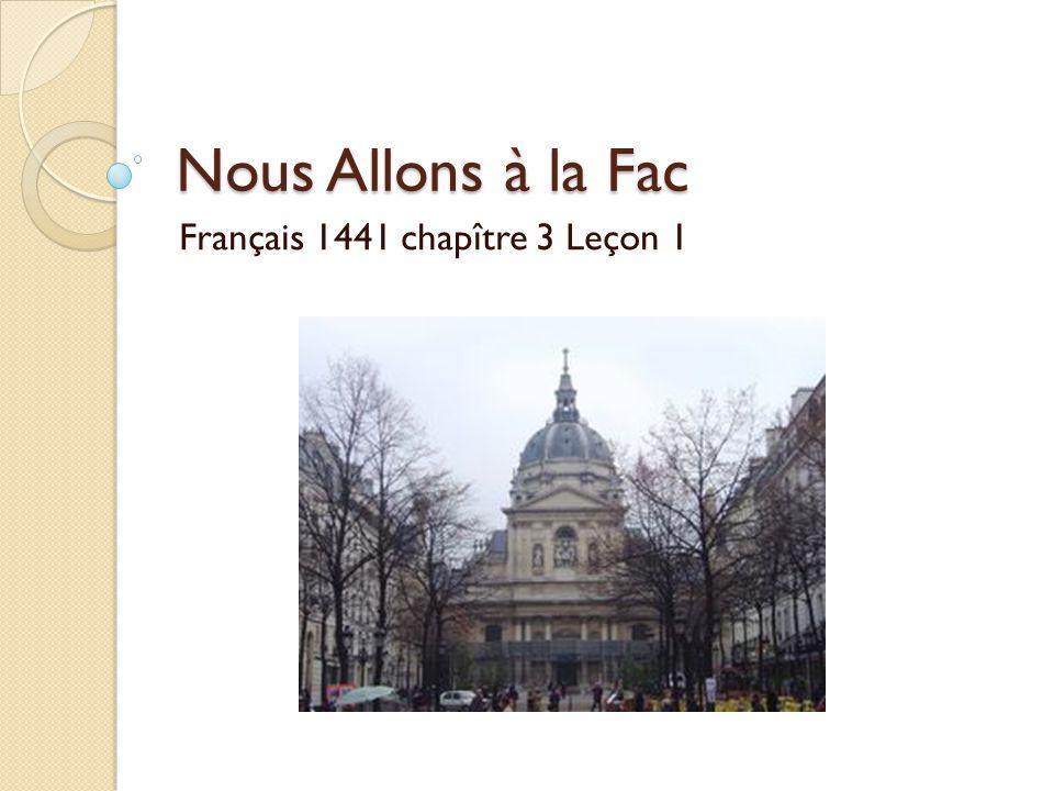 Nous Allons à la Fac Français 1441 chapître 3 Leçon 1