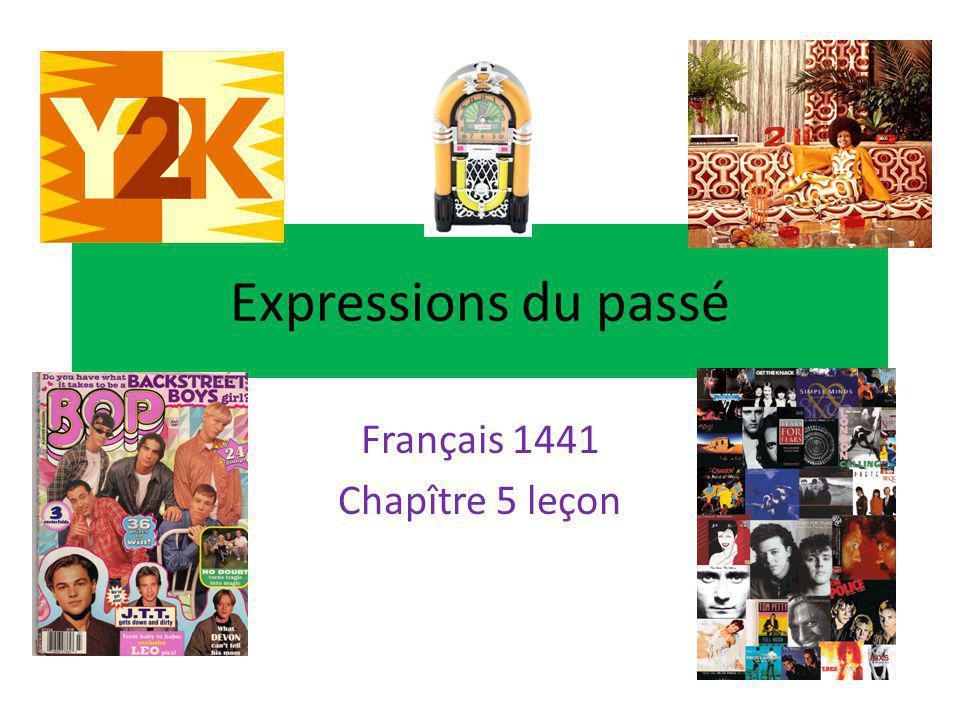 Expressions du passé Français 1441 Chapître 5 leçon