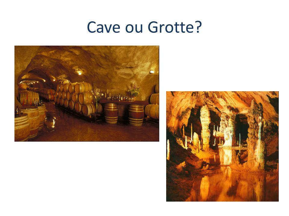 Cave ou Grotte?
